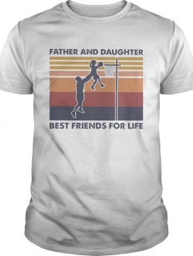 Basketball father and daughter best friends for life vintage retro shirt