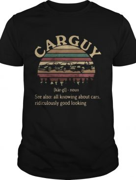 Carguy All Knowing About Cars Ridiculously Good Looking Vintage shirt