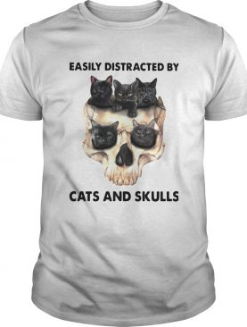 Easily Distracted By Cats And Skulls shirt