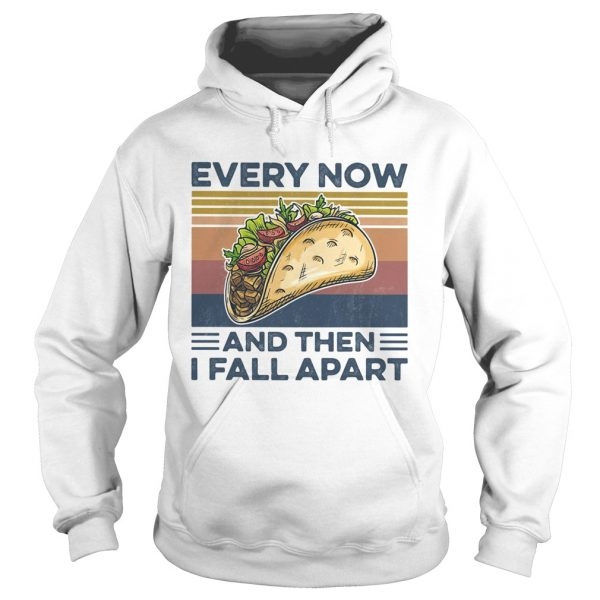 Every Now And Then I Fall Apart Sanwich Vintage Retro  Hoodie