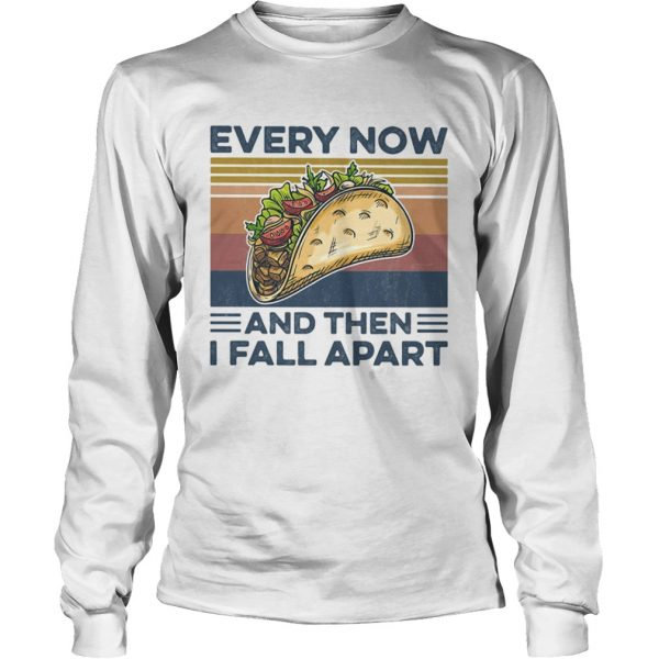 Every Now And Then I Fall Apart Sanwich Vintage Retro  Long Sleeve
