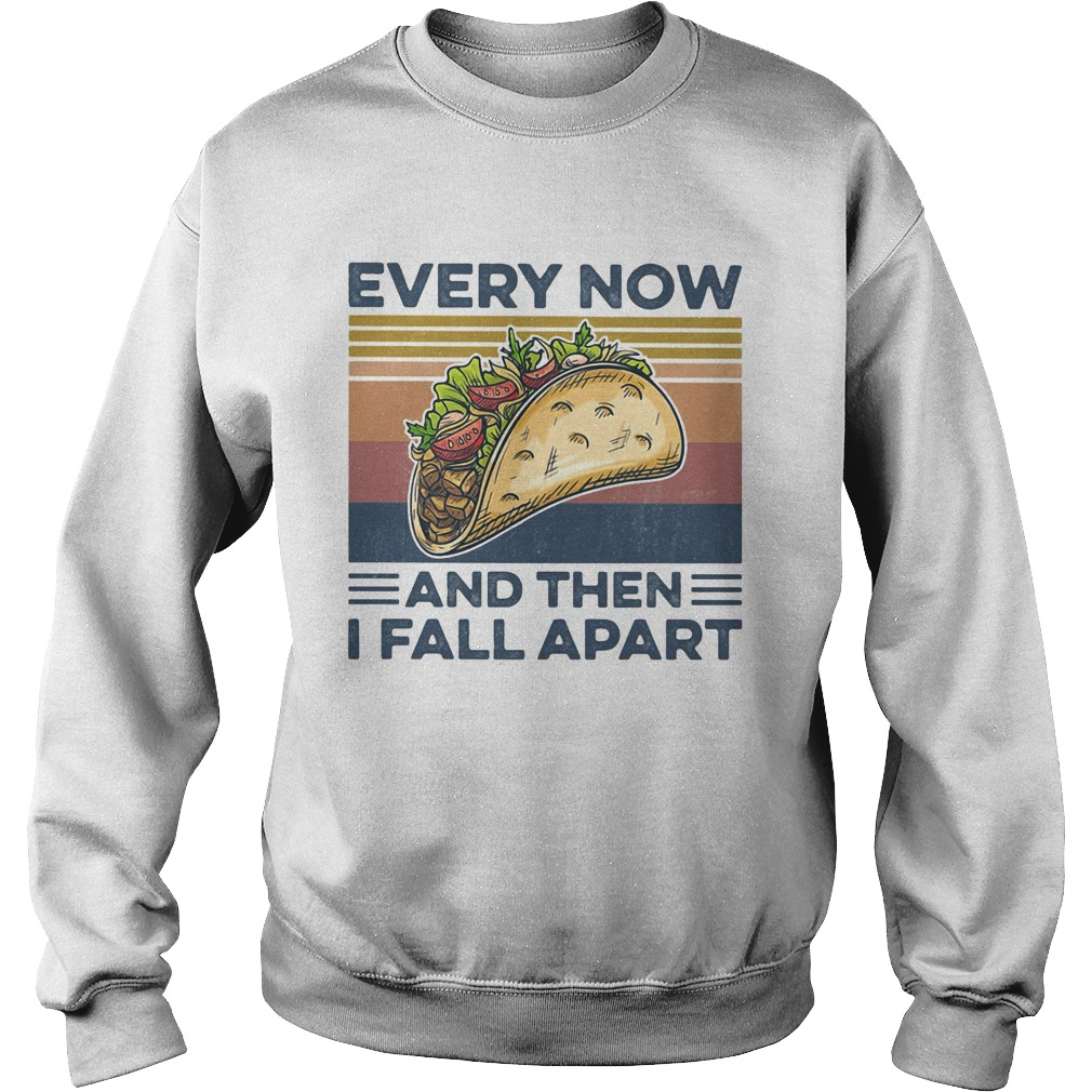 Every Now And Then I Fall Apart Sanwich Vintage Retro  Sweatshirt