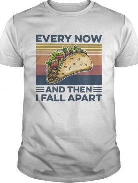Every Now And Then I Fall Apart Sanwich Vintage Retro shirt