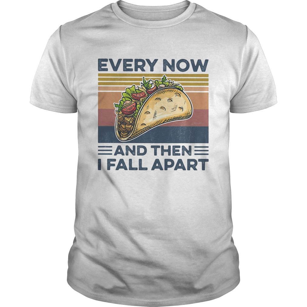 Every Now And Then I Fall Apart Sanwich Vintage Retro  Unisex