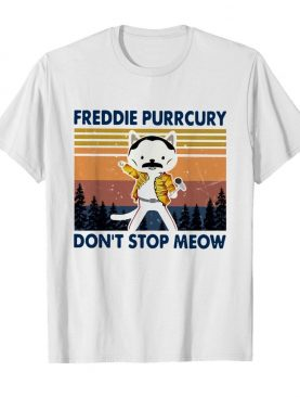 Freddie Purrcury Don't Stop Meow Vintage shirt