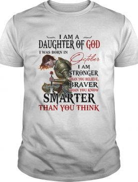 Guerreras de dios i am daughter of god i was born in october i am stronger than you believe braver