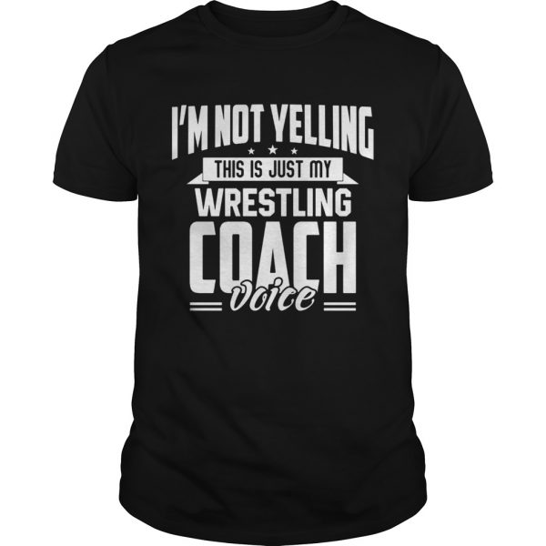 Im not yelling this is just my wrestling coach voice stars  Unisex