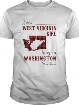 Just a west virginia girl living in a washington world shirt