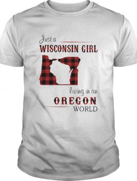 Just a wisconsin girl living in a oregon world map shirt