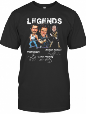 Legends Freddie Mercury Elvis Presley Michael Jackson T-Shirt