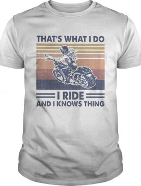 Motorcycles thats what i do i ride and i knows thing vintage retro shirt
