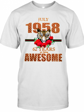Tiger July 1958 62 Years Of Being Awesome T-Shirt