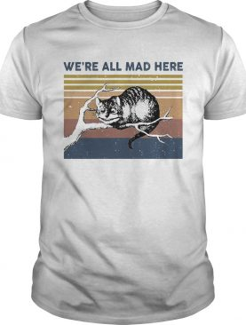 Were all mad here cat lying on tree vintage retro shirt