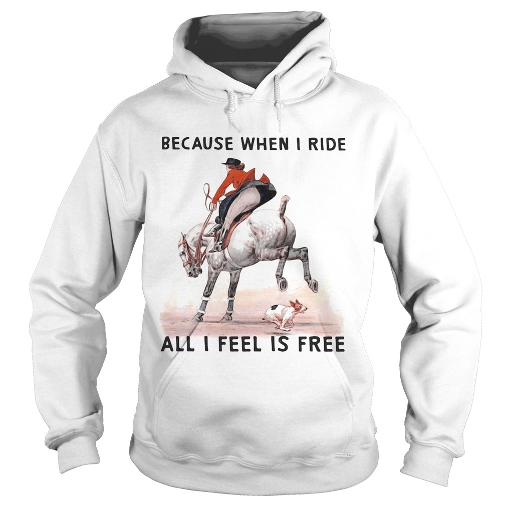 Because when i ride all i feel is free  Hoodie