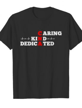CNA caring kind dedicated red white shirt