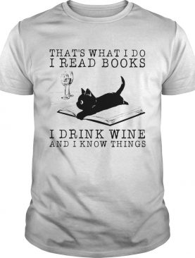Cat thats what i do i read books i drink wine and i know things vintage retro shirt