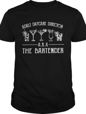 Cocktail adult daycare director aka the bartender shirt
