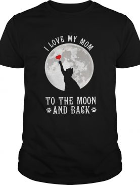 I Love Mom To The Moon And Back shirt