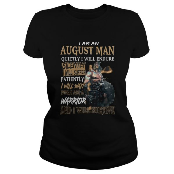 I am a august man quietly i will endure patiently warrior  Classic Ladies