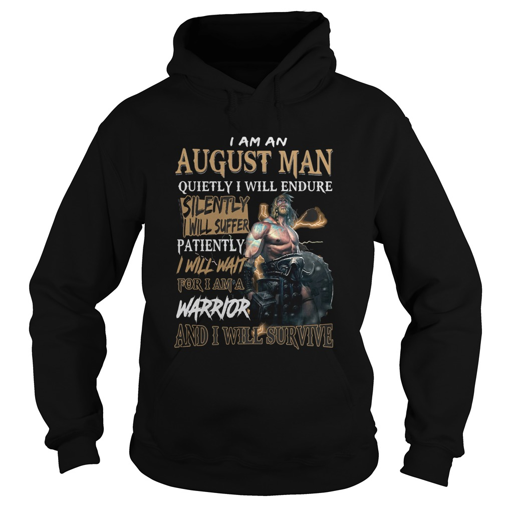 I am a august man quietly i will endure patiently warrior  Hoodie