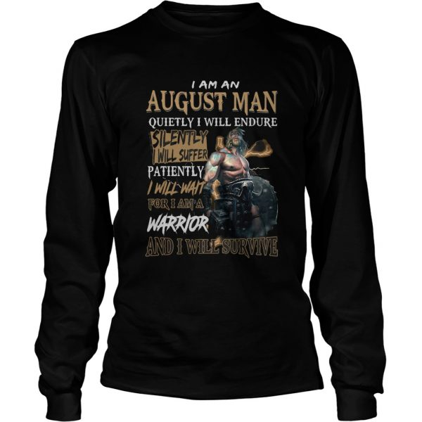 I am a august man quietly i will endure patiently warrior  Long Sleeve