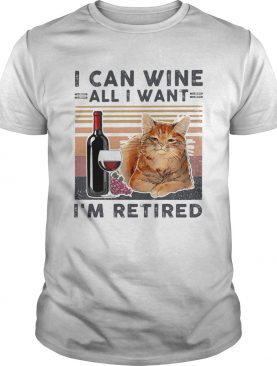I can wine all I want Im retired cat vintage retro shirt