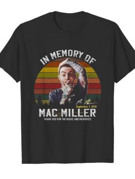 In memory of mac miller thank you for the music and memories signature vintage retro shirt