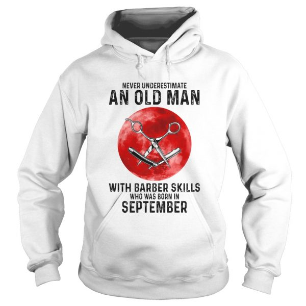Never underestimate an old man with a barber skills who was born in September sunset  Hoodie