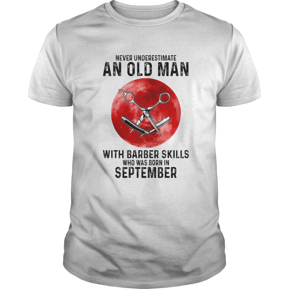 Never underestimate an old man with a barber skills who was born in September sunset  Unisex