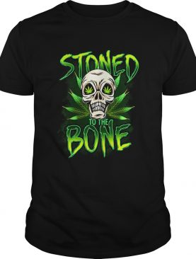 Weed skull stoned to the bone shirt