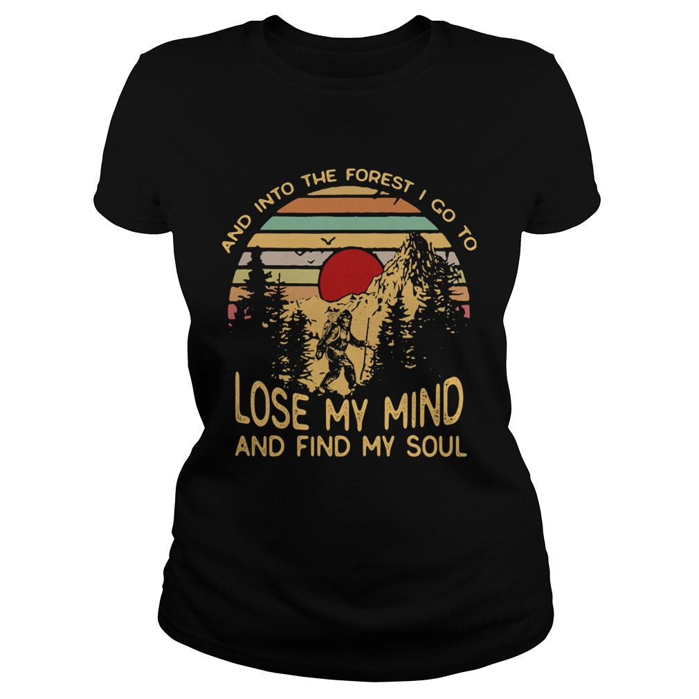 Bigfoot and into the forest i go to lose my mind and find my soul vintage retro  Classic Ladies