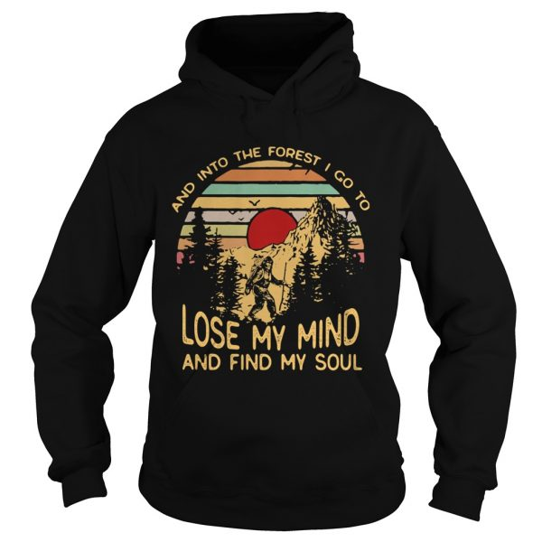 Bigfoot and into the forest i go to lose my mind and find my soul vintage retro  Hoodie