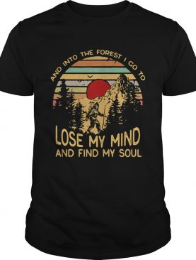 Bigfoot and into the forest i go to lose my mind and find my soul vintage retro shirt