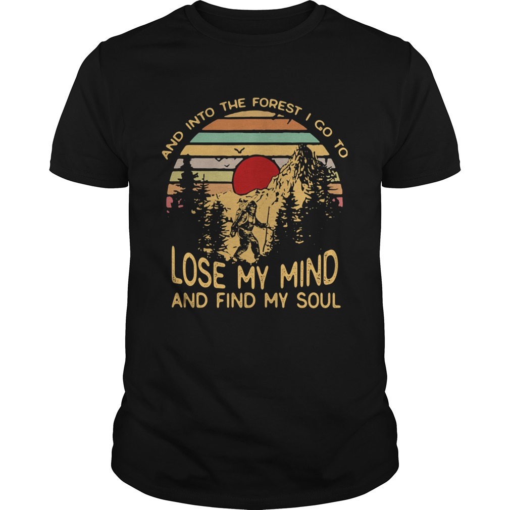 Bigfoot and into the forest i go to lose my mind and find my soul vintage retro  Unisex