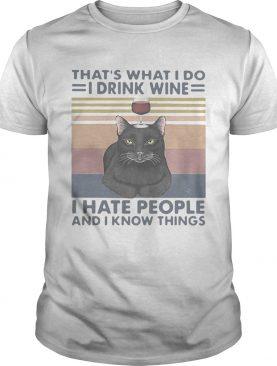 Black Cat Thats What I Do I Drink Wine I Hate People And I Know Things Vintage shirt