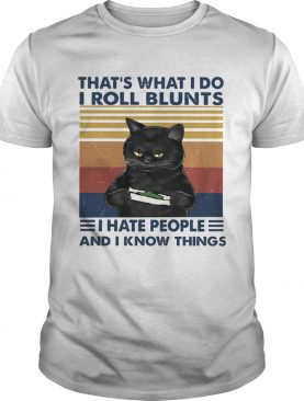 Black Cat Thats What I Do I Roll Blunts I Hate People And I Know Things Vintage shirt