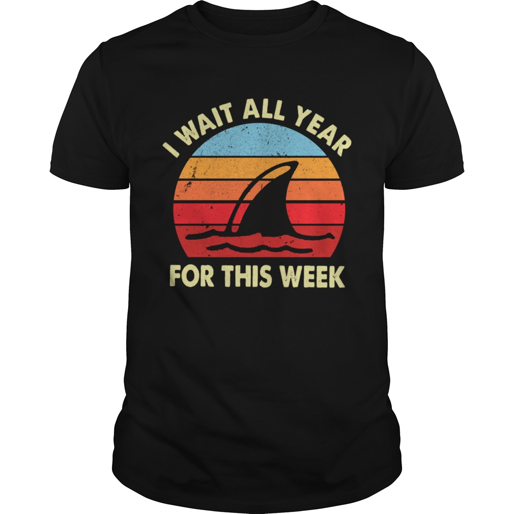 I Wait All Year For This Week Vintage Shirt Trend T Shirt Store Online