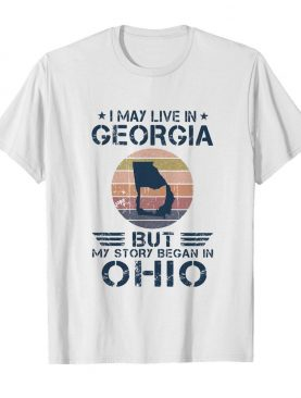 I may live in georgia but my story began in ohio vintage retro shirt