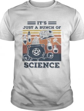 ITS JUST A BUNCH OF SCIENCE VINTAGE RETRO shirt
