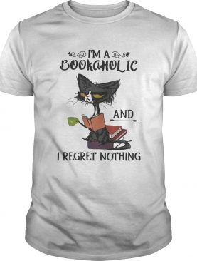 Im A Bookaholic And I Regret Nothing Black Cat shirt