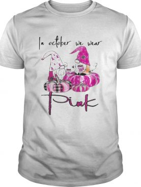 In October We Wear Pink Breast Cancer Awareness shirt