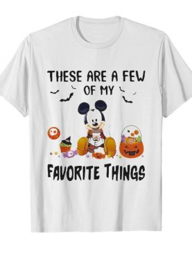 Mickey mouse these are a few of my favorite things pumpkins shirt
