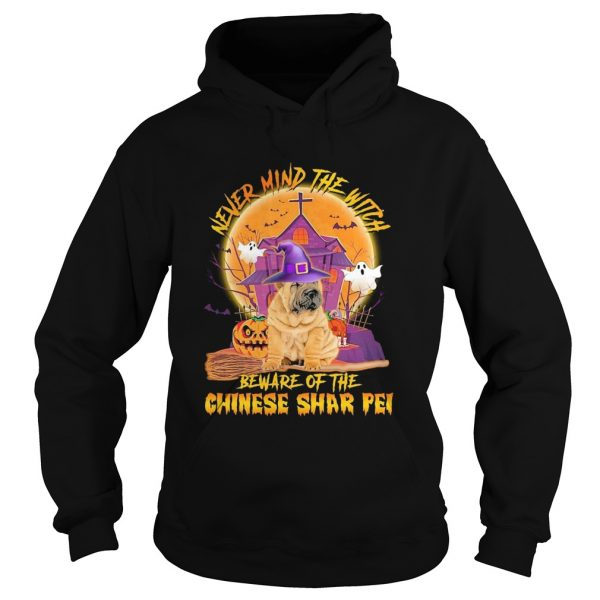Never Mind The Witch Beware Of The Chinese Shar Pei Halloween  Hoodie