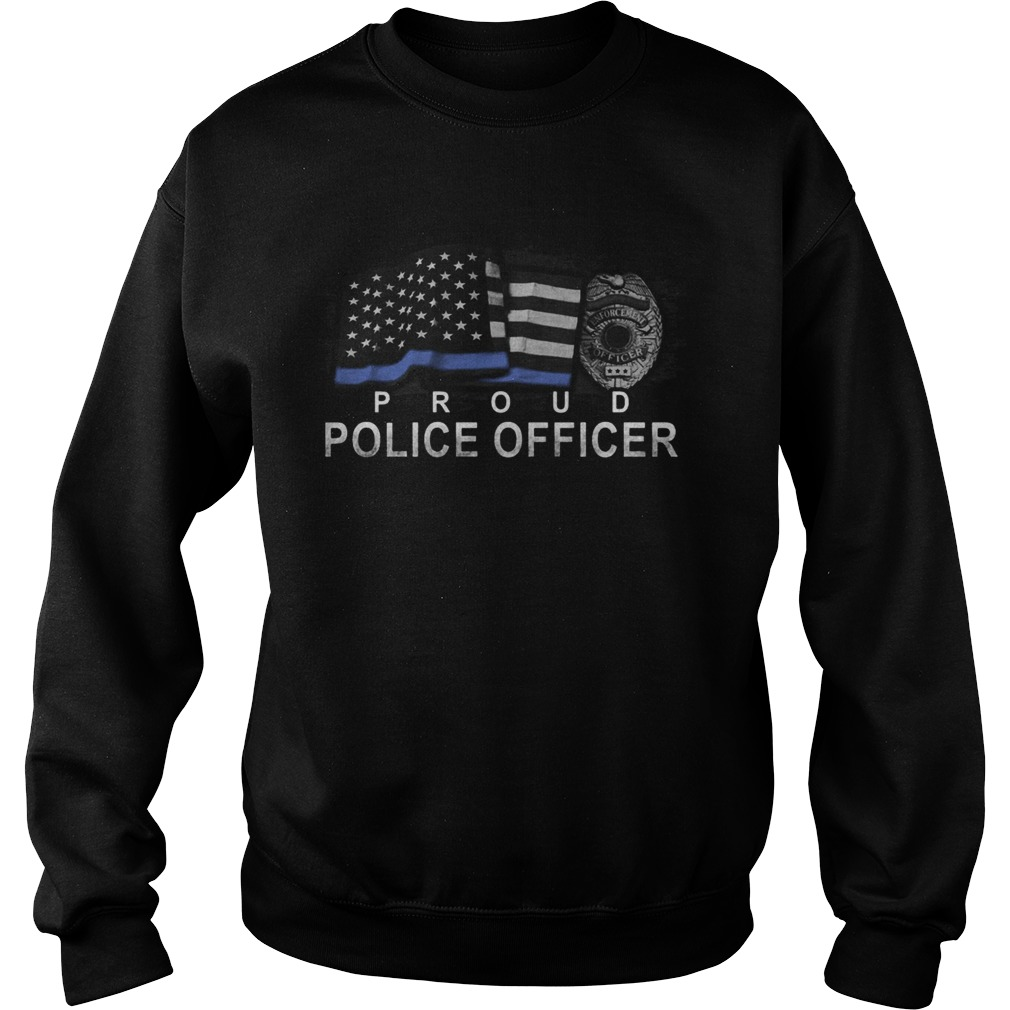Proud police officer american flag independence day  Sweatshirt