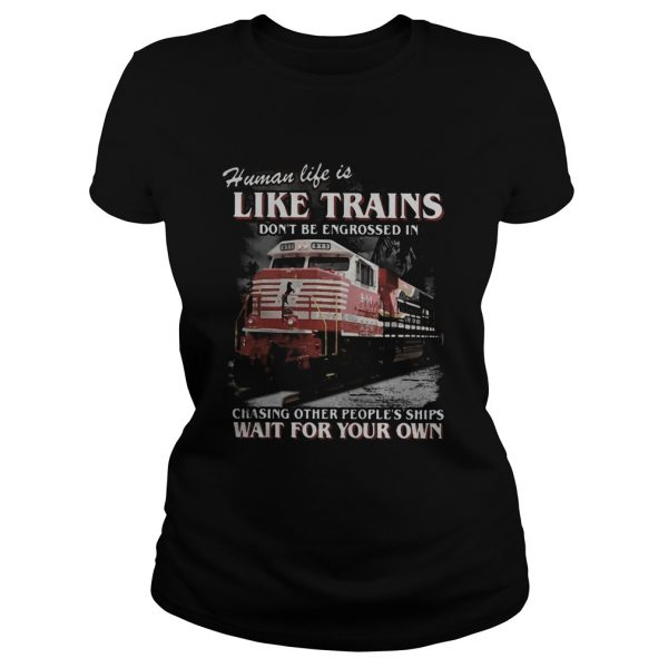 Red human life is like trains dont be engrossed in chasing other peoples ships wait for your own Classic Ladies