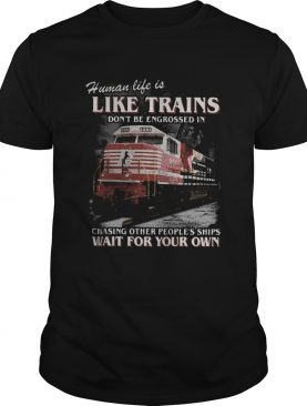 Red human life is like trains dont be engrossed in chasing other peoples ships wait for your own