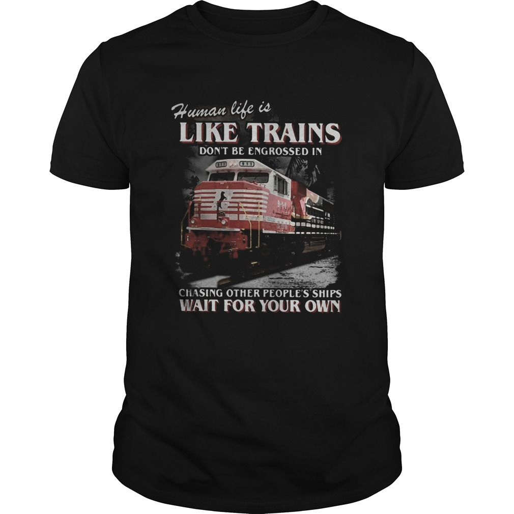 Red human life is like trains dont be engrossed in chasing other peoples ships wait for your own Unisex