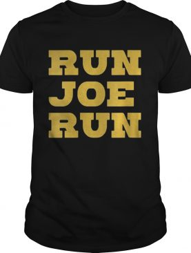 Run Joe Run Joe Biden 2020 shirt