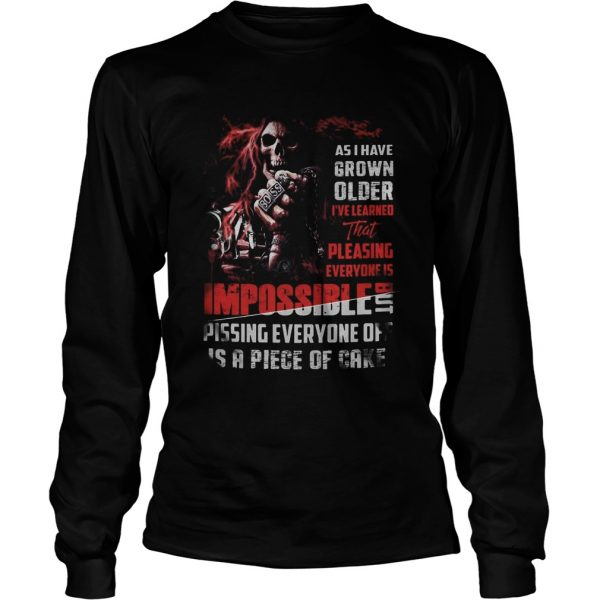 Skeleton death as i have grown older ive learned that pleasing everyone is impossible pissing ever Long Sleeve