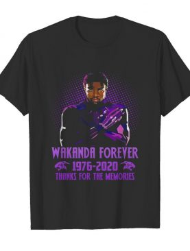 Black panther rip chadwick wakanda forever 1976 2020 thanks for the memories shirt